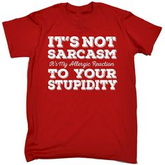 Online shopping for Men Clothing with free worldwide shipping - Cool Shirts - Ideas of Cool Shirts - Mens Not Sarcasm to Your Stupidity T-Shirt trending men c Sarcastic Shirts, Funny Shirt Sayings, Funny Tee Shirts, T Shirts With Sayings, T Shirt Quotes, Sassy Shirts, Funny Shirts For Men, Vinyl Shirts, Sarcastic Humor