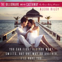Sizzling Pages Romance Reviews: Release Blitz: The Billionaire and His Castaway (Alexa Riley Promises, #3) by Alexa Riley @_AlexaRiley