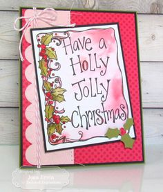 Have a Holly Jolly Christmas by Joan Ervin