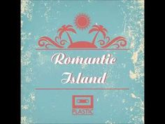 Plastic (플라스틱) - Romantic Island (로맨틱 아일랜드)