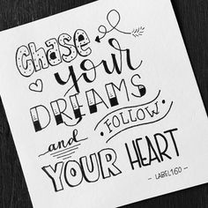 "Handlettering Inspiration: Spruch ""Chase your dreams and follow your heart"""
