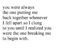 Breaking me from the start.