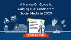 This eBook provides insights and actionable tips on B2B social selling across today's 3 biggest platforms: LinkedIn, Facebook and Twitter.