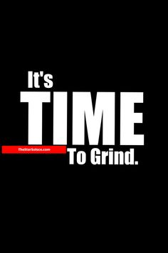 IT'S TIME TO GRIND...star solace, motivational quotes, inspirational quotes, quotes to live by, best quotes, positive quotes, quotes of the day #starsolace #quotes #motivationalquotes #inspirationalquotes