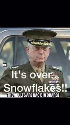 Yep! Suck  it up Snowflakes. Recess is over. Put on your big boy pants and get ready!!  HF~