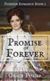 Free Kindle Book -   Promise of Forever: Inspirational Pioneer Frontier Romance Novella (Promise of Home Series Book 3)