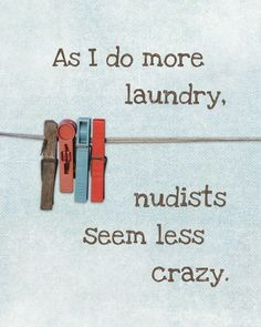"""not my kind of quote but it gave me the idea of painting a canvas with a clothesline and gluing clothespin to the """"line"""" - have some good laundry quotes to add ; )"""