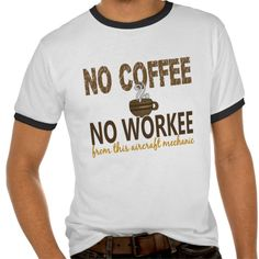 No Coffee No Workee Aircraft Mechanic T Shirt, Hoodie Sweatshirt