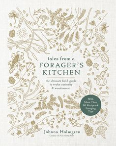 My cookbook, Tales from a Forager's Kitchen!