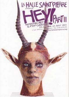 Bon plan expo :   Hey modern art et pop culture Part 2  Halle St Pierre  2 rue Ronsard 75018    Nouvelle rencontre avec les étranges créatures de la pop culture, les formes populaires de l'art moderne et contemporain. Un vrai cabinet de curiosités. J'y étais l'année dernière, j'y retourne cette année :)    Du 25 Janvier au 23 Août