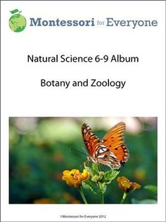 Botany and Zoology - 6 to 9 Album from Montessori for Everyone $24.99  70 page PDF including teaching guide