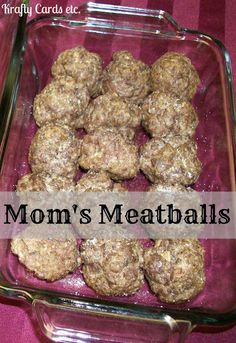 My Moms Meatball Recipe: beef only unlike most recipes!