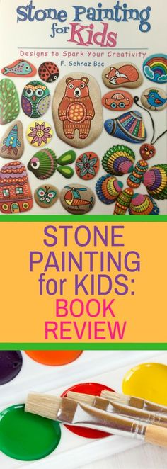 Stone Painting for Kids: Book Review - rock painting ideas and supplies listed.  The perfect book for kids or beginners! #rockpainting #stonepainting #theartofstonepainting #artofstonepainting #rockpaintingideas #rockpaintingidea #rockpaintingsupplies #stonepainting #stonepaintingideas #stonepaintingbook #rockpaintingbook #paintedrocks #pebblepainting #stonepaintingideas #paintpensforrocks #wheretobuyrockstopaint #howtopaintrocks #paintingrocksforgarden #decorativestones #springcrafts