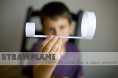 Straw plane - looks like science meets arts-n-crafts, good for our boys #awesome