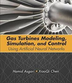 Gas Turbines Modeling Simulation And Control: Using Artificial Neural Networks PDF