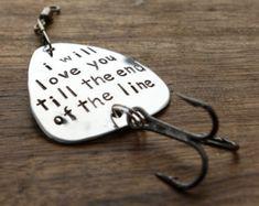 Fishing Lure, Mens Gift, Outdoors Gift, Metal Fishing Lure, I love you Fishing Lure, Till the end of the line Fishing Lure, Husband Gift