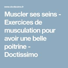 Muscler ses seins - Exercices de musculation pour avoir une belle poitrine - Doctissimo