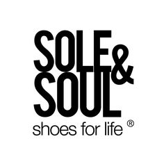 Sole & Soul/ shoes for life