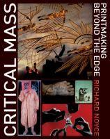 Critical mass : printmaking beyond the edge / Richard Noyce
