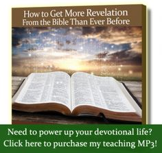 How to Get More Revelation From the Bible Than Ever Before. - http://www.fromhispresence.com/ (03.27.15)