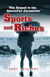 Following the success of his first sports books, SportsFan Chronicles™ author Kurt Weichert is back with more hilarity and hijinks from Kurt, Brian and the gang. Loaded with funny sports humor, this sequel continues the story of these super-rich friends as they attempt to finally buy an NFL team. Sports and Riches features all of the characters you know and love from Weichert's first sports book, and just goes to show that some things never change. #sports #novels #football