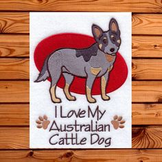 I Love My Australian Cattle Dog- I Love My Dog- Dog Towel- Australian Cattle Dog Gift- Dog Gift- Gift for the Dog Lover- Custom Embroidery by ShesSewVain on Etsy