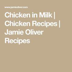 Chicken in Milk | Chicken Recipes | Jamie Oliver Recipes