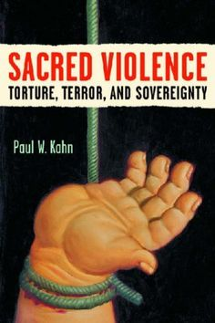 Sacred Violence: Torture, Terror, and Sovereignty (Law, Meaning, and Violence) by Paul W. Kahn. Save 17 Off!. $20.62. Author: Paul W. Kahn. Publisher: University of Michigan Press (August 4, 2008). Publication: August 4, 2008