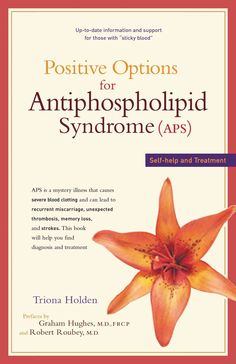 Positive Options for Antiphospholipid Syndrome Aps: Self-help and Treatment