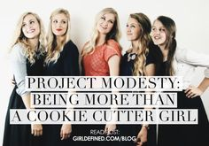 {Blog Post} Project Modesty: Being More Than a Cookie Cutter Girl