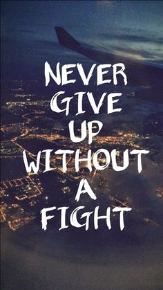 Inspiring Quote iPhone Wallpaper: Never give up without a fight