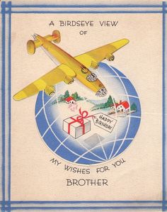 A birdseye view of my wishes for you, brother. #vintage #birthday #cards