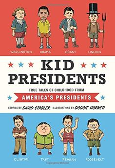 Kid Presidents: True Tales of Childhood from America's Presidents - MAIN Juvenile E176.1 .S717 2014  - check availability @ https://library.ashland.edu/search/i?SEARCH=9781594747311