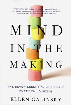 Mind In The Making: Seven Essential Life Skills Every Child Needs