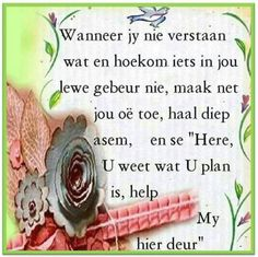 Here U weet Afrikaanse Quotes, Inspirational Qoutes, Motivational, Goeie More, Bible Prayers, Faith Prayer, Prayer Cards, Prayer Quotes, Day Wishes