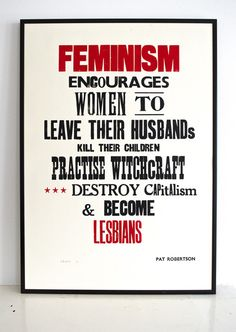 £35 feminism poster, quote from Pat Robertson... witchcraft. lesbians, destroying capitalism...