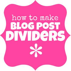 How to Create Your Own Custom Blog Post Dividers