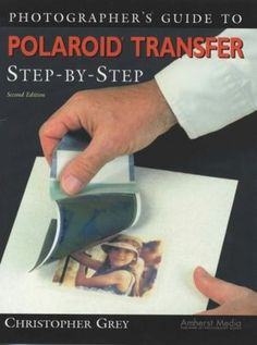 BOOK: GUIDE TO POLAROID TRANSFERS