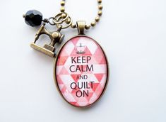 Keep Calm And Quilt On Necklace  Jewelry For by OxfordBright