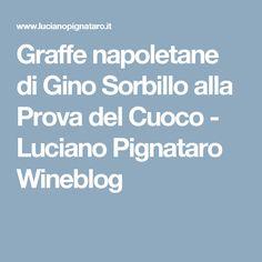 Graffe napoletane di Gino Sorbillo alla Prova del Cuoco - Luciano Pignataro Wineblog