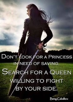 Don't look for a princess in need of saving. Look for a queen to fight by your side. Citations Viking, Great Quotes, Inspirational Quotes, Viking Quotes, Warrior Queen, Woman Warrior, Badass Quotes, Favorite Quotes, Life Quotes
