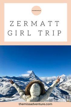 Girl trip in Zermatt with The MissAdventure #iammissadventure #zermatt #switzerland #girltrip