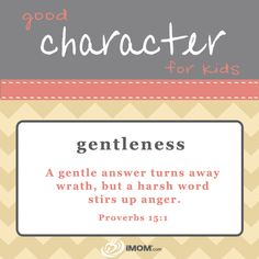 Good Character for Kids: Gentleness  http://imom.com/tools/training-tools/good-character-for-kids/#gentleness  #character