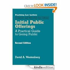 Initial Public Offerings: A Practical Guide to Going Public (2nd Edition): 1 by David A. Westenberg. $243.30