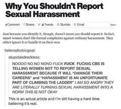http://weheartit.com/entry/247914358 ANY, NO MATTER WHO THEY ARE SHOUULD REPORT IF THEY HAVE BEEN HARRASSED!!! No one deserves that shit. No one.