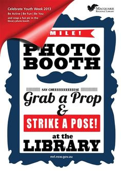 Photo booth fun at Dubbo Library - grab a prop and stike a pose during Youth Week 2013!