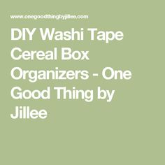 DIY Washi Tape Cereal Box Organizers - One Good Thing by Jillee