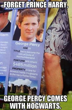 Forget Prince Harry, George Percy comes with Hogwarts. And his name is George Percy, two of the Weasley brothers! George Percy, 100 Memes, Funny Memes, Hilarious, Funniest Memes, Funny Gifs, Harry Potter Universe, Jenifer Lawrence, Funny Harry Potter