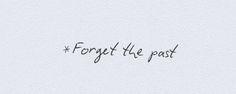 quote, past, and forget image