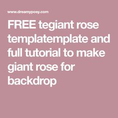 FREE tegiant rose templatemplate and full tutorial to make giant rose for backdrop